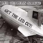Get The Led Out (Led Zeppelin Salute)